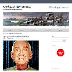 Dystopiska associationer i tiden - Stockholmsinitiativet - Klimatupplysningen