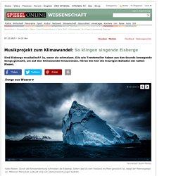 Klimawandel: So klingen schmelzende Eisberge