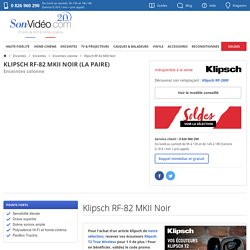 Klipsch RF-82 MKII Noir - Enceintes colonne sur Son-Vidéo.com