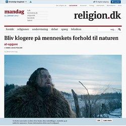 Bliv klogere på menneskets forhold til naturen - Religion.dk (AT 17)