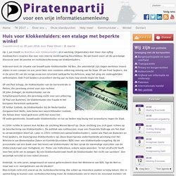 Huis voor Klokkenluiders: een etalage met beperkte winkel - Piratenpartij