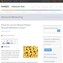 Klout to Launch Brand Pages: Should Marketers Care?