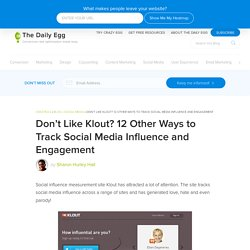 Don't Like Klout? 12 Other Ways to Track Social Media Influence
