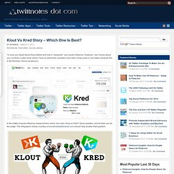 Klout Vs Kred Story - Which One Is Best?