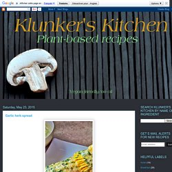 Klunker's Plant-Based Kitchen: Garlic herb spread