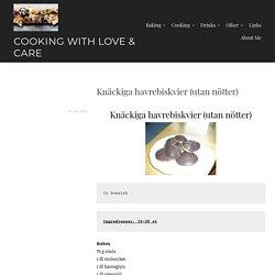 Knäckiga havrebiskvier (utan nötter) – Cooking with Love & Care