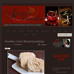 Knedliky Czech Bread Dumplings – Spicie Foodie ™