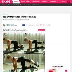 Kneeling Roundhouse Kick - Top 10 Moves for Thinner Thighs - Shape Magazine - Page 8