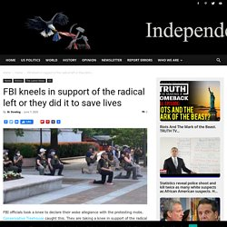 FBI kneels in support of the radical left or they did it to save lives