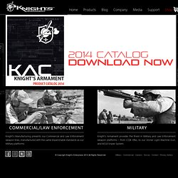 Welcome to Knight's Armament Company, Rail Adapter Systems, Modular Accessories, Stoner Rifles, UNS - (Private Browsing)
