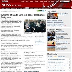 Knights of Malta Catholic order celebrates 900 years