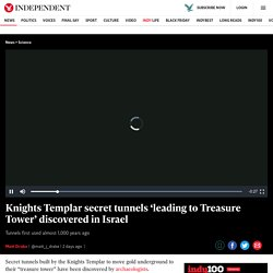 Knights Templar secret tunnels 'leading to Treasure Tower' discovered in Israel