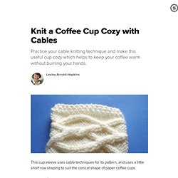 Knit a Coffee Cup Cozy with Cables