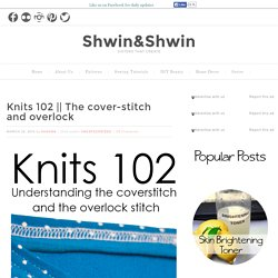 The cover-stitch and overlock - Shwin&Shwin