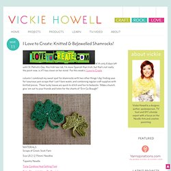 I Love to Create: Knitted & BeJewelled Shamrocks!