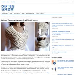 Knitted Womens Sweater Cowl Vest Pattern - Creativity Explosion - DIY & crafts, food, tips & hacks, health, reuse & recycle, fashion & beauty