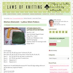 Knitted Kitchen Dishcloth ~ Lattice Stitch Pattern