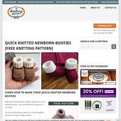 Quick Knitted Newborn Booties [FREE Knitting Pattern]