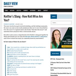 Knitter's Slang - How Knit-Wise Are You?