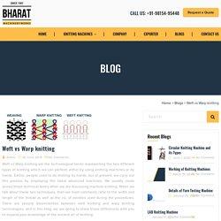 Weft vs Warp knitting - Bharat Machinery Works