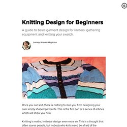 Knitting Design for Beginners: Designing Knitwear Patterns; Getting Started.