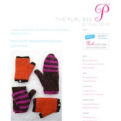 Whit's Knits: Hand Warmers and Flip Top Mittens