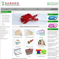Bamboo Knitting Needles, Crochet Hooks and Stitch Markers - BAMBOO Knitting and Crochet Centre