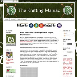 The Knitting Maniac: Free Printable Knitting Graph Paper Downloads