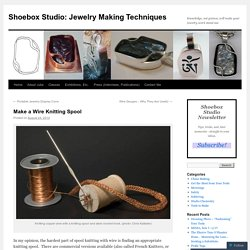 Shoebox Studio: Jewelry Making Techniques