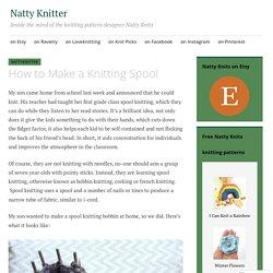 How to Make a Knitting Spool – Natty Knitter