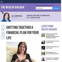 Knitting together a financial plan for your life