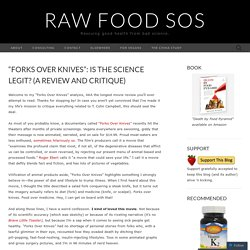 """Forks Over Knives"": Is the Science Legit? (A Review and Critique) « Raw Food SOS: Troubleshooting on the Raw Food Diet"