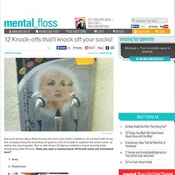 mental_floss Blog & 12 Knock-offs that'll knock off your socks!