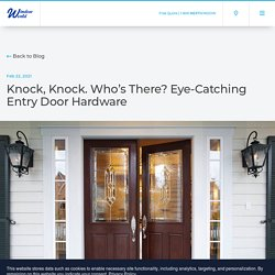 Knock, Knock. Who's There? Eye-Catching Entry Door Hardware