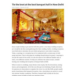 Tie the knot at the best banquet hall in New Delhi