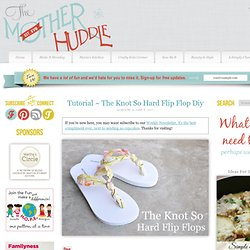 The Knot So Hard Flip Flip Flop Diy