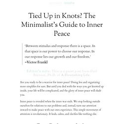 Tied Up in Knots? The Minimalist's Guide to Inner Peace | zen habits