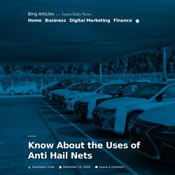 Know About the Uses of Anti Hail Nets