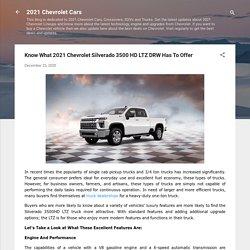 Know What 2021 Chevrolet Silverado 3500 HD LTZ DRW Has To Offer