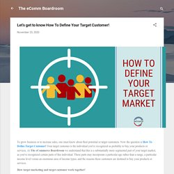 Let's get to know How To Define Your Target Customer!
