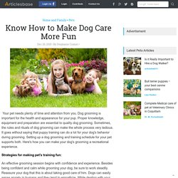 Know How to Make Dog Care More Fun