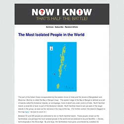 The Most Isolated People in the World