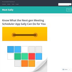 Know What the Next-gen Meeting Scheduler App Sally Can Do for You – Meet Sally