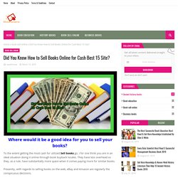 Did You Know How to Sell Books Online for Cash Best 15 Site?