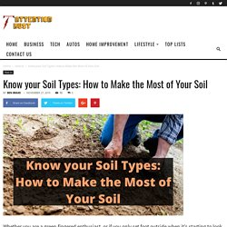 Know your Soil Types: How to Make the Most of Your Soil