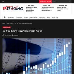 Do You Know How Trade with Algo?
