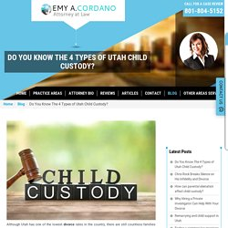 Do You Know The 4 Types of Utah Child Custody?
