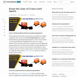 Know the Uses of Crane Limit Switch