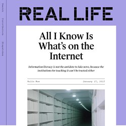 All I Know Is What's on the Internet — Real Life