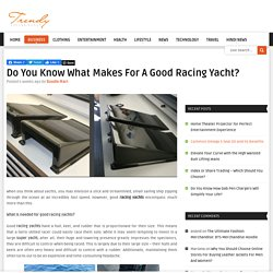 Do You Know What Makes For A Good Racing Yacht?